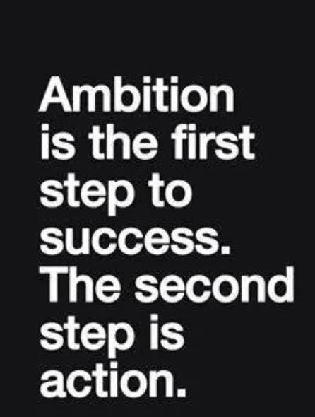Ambiton is the first step